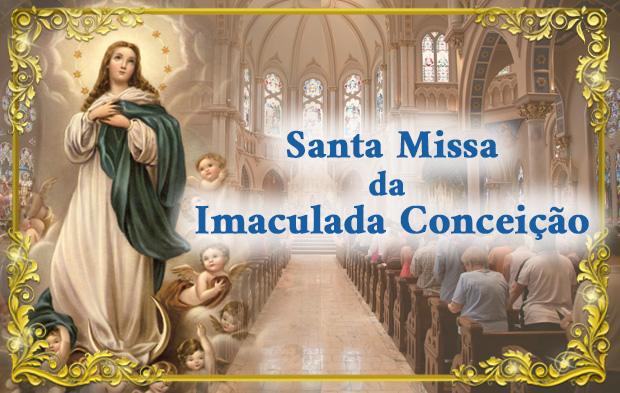 Santa Missa da Imaculada Conceição